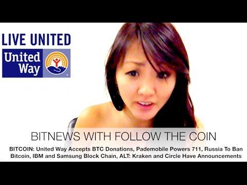BITNEWS: United Way Accepts Bitcoin Donations, Russia To Ban BTC, IBM, Samsung, Kraken, Circle