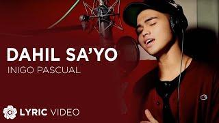 Inigo Pascual - Dahil Sa'yo (Lyrics)