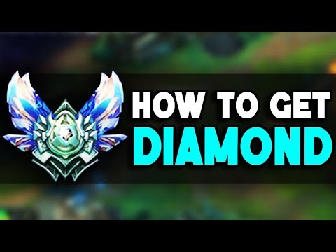 How to Get to Diamond - In Depth Guide (League of Legends)