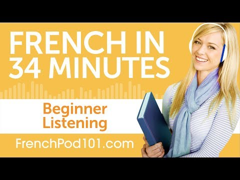 34 Minutes of French Listening Comprehension for Beginner