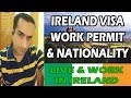 Live & Work In Ireland Visa & Citizenship Process