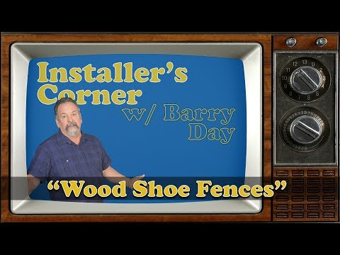 Installer's Corner: Wood Shoe Fence