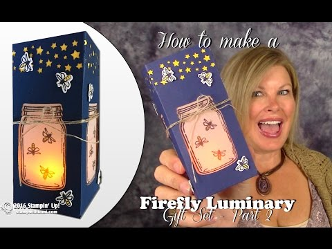 How to make the Firefly Luminary Gift Set - Part 2 - Firefly Luminary Box featuring Stampin Up