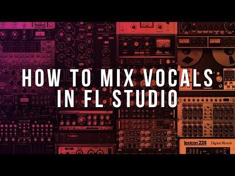 How To Mix Vocals In FL Studio