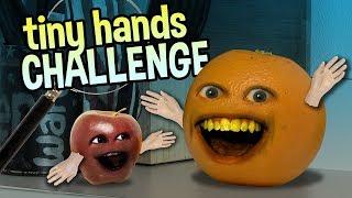 Annoying Orange - TINY HANDS CHALLENGE