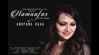 Hamnafas   Anupama Raag   New Romantic Song 2018   Hindi Music Video