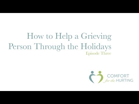 How to Help A Grieving Person Through The Holidays