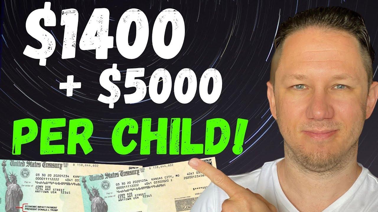 WHOA! $1400 Third Stimulus Check Update + $5,000 for Children!