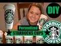 DIY - PERSONLIZED STARBUCKS CUPS