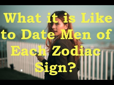 Find out What it is Like to Date Men of Each Zodiac Sign ?