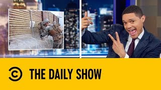 Mexico Is Stealing The Border Wall | The Daily Show with Trevor Noah