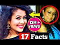 Download  17 facts You didn't know About Neha Kakkar  || must watch MP3,3GP,MP4
