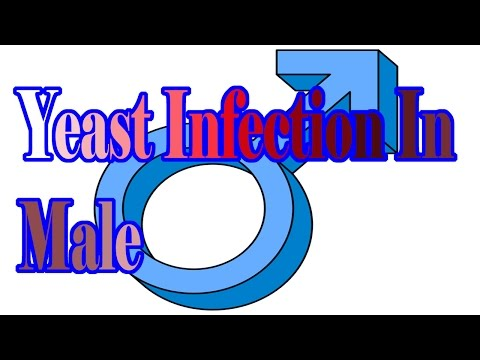 Yeast Infection In Male : How To Treat Yeast Infection In Male