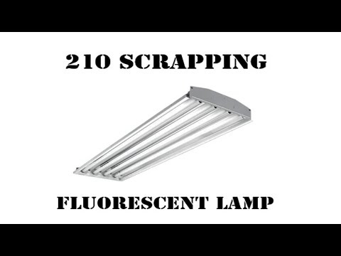 How to scrap a Fluorescent Lamp!