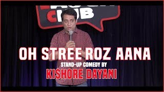 Download Oh Stree, Roz Aana - Stand-up comedy by Kishore Dayani Video