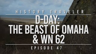 D-Day: The Beast of Omaha & WN 62 | History Traveler Episode 47
