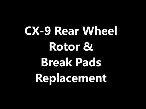 CX-9 Rear Wheel Rotor and Brake Pad replacment
