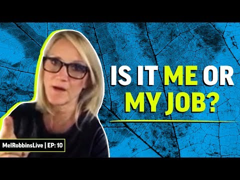 Is it YOU or your job? | MELROBBINSLIVE EP 10