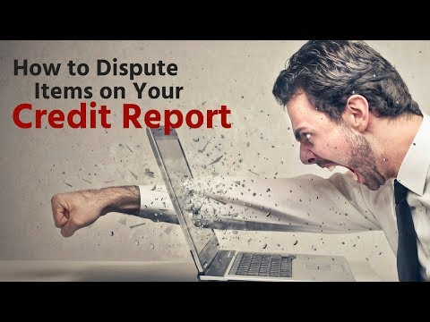 How to Dispute Items On Your Credit