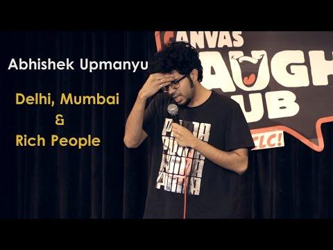 Delhi, Mumbai & Rich People | Stand-up Comedy by Abhishek Upmanyu