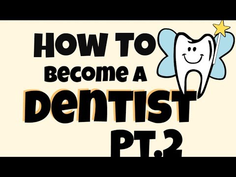How To Become a Dentist | Part 2