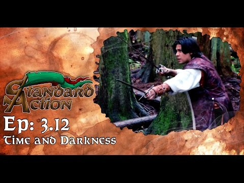 Standard Action Season 3 - Episode 12: Time and Darkness