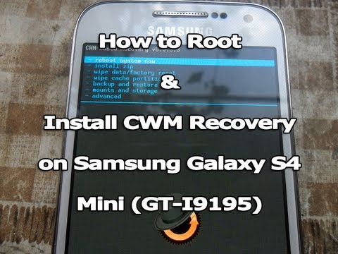 (Jelly Bean) How to Root and Install CWM Recovery on Samsung Galaxy S4 Mini (GT-I9195)