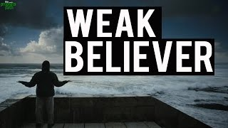 The Weak Believer