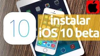 Como Descargar Instalar Actualizar Ios 10 Betas 7 6 Y 5 Iphone Ipad D