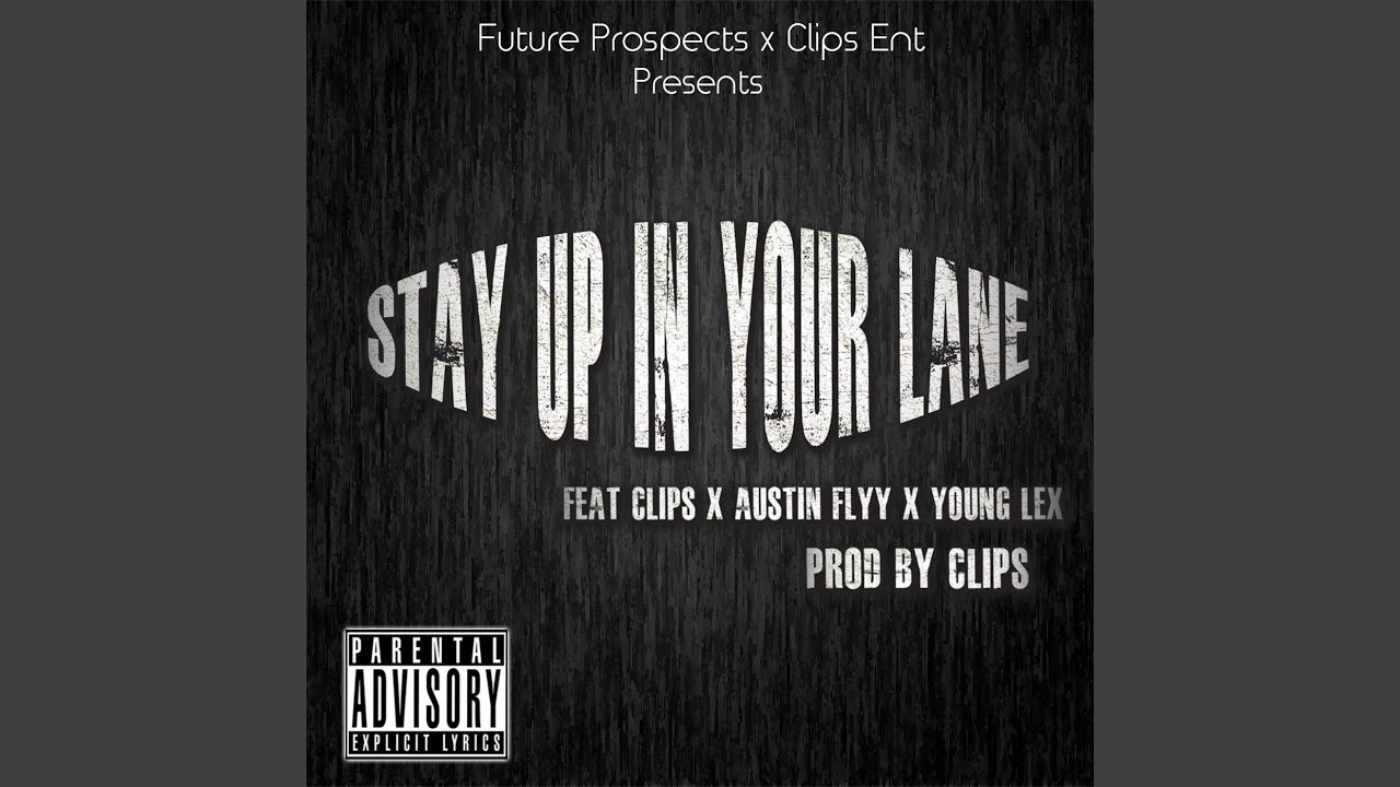 Download Clips - Stay Up in Your Lane (feat. Young Lex & Austin Flyy) MP3 Gratis