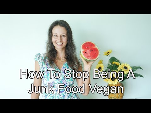 How To Stop Being A Junk Food Vegan And How Get Back On Track