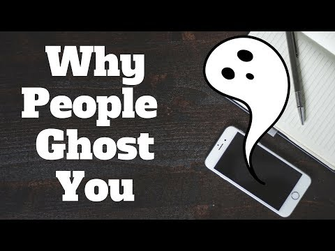 The Reason Why People Ghost You