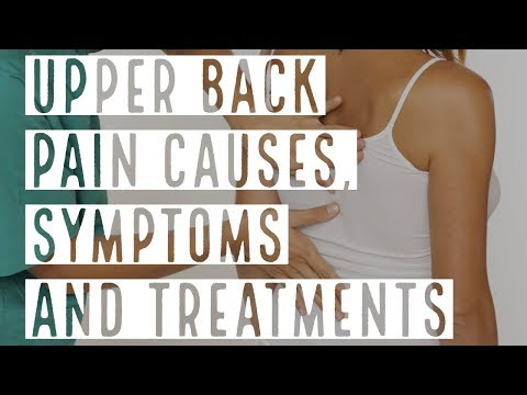 Upper Back Pain Causes, Symptoms and Treatments