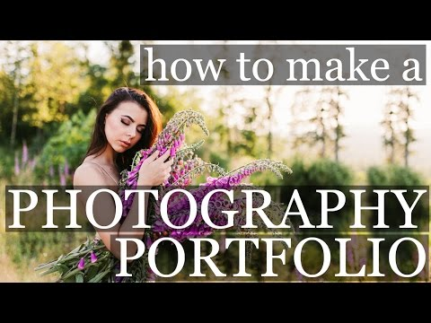 HOW TO MAKE A PHOTOGRAPHY PORTFOLIO