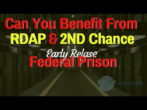 Federal Prison - Can You Do RDAP & The 2nd Chance Act?