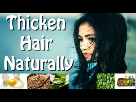 How To Thicken Hair Naturally For Women - 10 Proven Home Remedies For Thicker Hair
