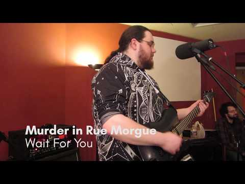 Murder in Rue Morgue- Wait For You