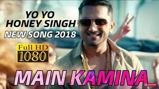 Yo Yo Honey Singh - Main Kamina   New Rap Song 2018   Epic Stardom   में कमीना !!!!