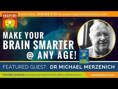 🌟 MAKE YOUR BRAIN SMARTER RIGHT NOW @ ANY AGE | Improve Focus Memory IQ & EQ | Dr Michael Merzenich