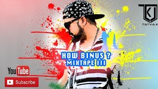 How Binus Mixtape Vol 3 Video | Tatva K