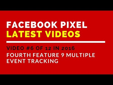 Facebook Pixel 2016 Video 6 - Fourth Feature 9 Multiple Event Tracking