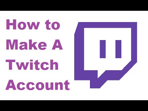How to Make A Twitch Account! (For Friends & Family)
