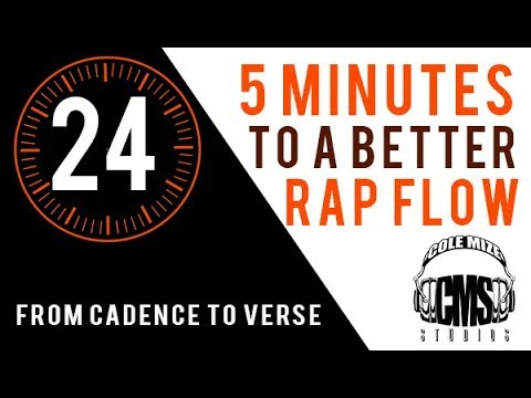 From Cadence To Verse - 5 Minutes To A Better Rap Flow - ColeMizeStudios.com