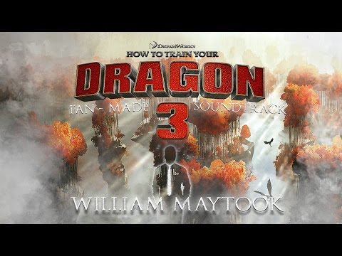 How to Train Your Dragon 3 | Fan-Made Soundtrack - William Maytook | [MUSIC]