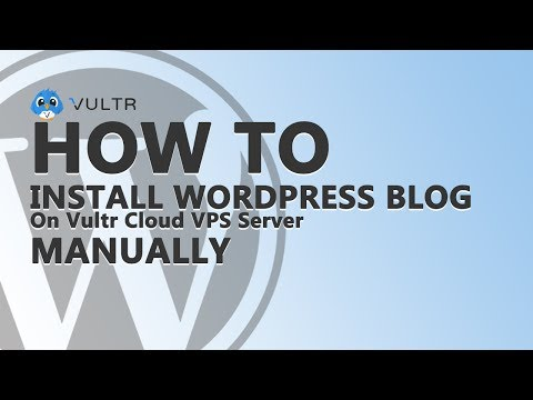 How to Install WordPress Blog On Vultr Cloud VPS Server Manually
