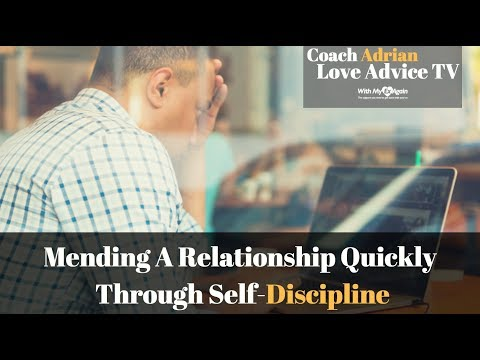 Mending A Relationship After A Break Up Through Self-Discipline