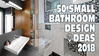 50 Small Bathroom Design Ideas 2018