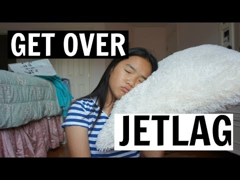 HOW TO GET OVER JETLAGGG