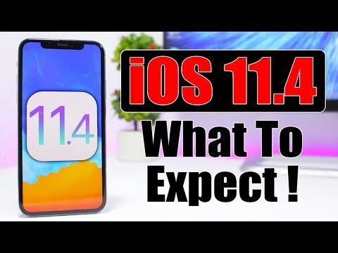 iOS 11.4 - What To Expect !