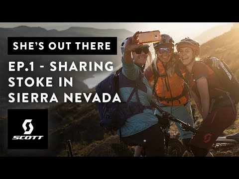 SHE'S OUT THERE – Ep.1 Sharing Stoke in Sierra Nevada